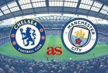 مشاهدة مباراة مانشيستر سيتي وتشيلسي بث مباشر اليوم في الدوري الإنجليزي
